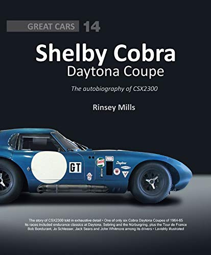 (Shelby Cobra Daytona Coupe: The autobiography of CSX2300 (Great Cars))