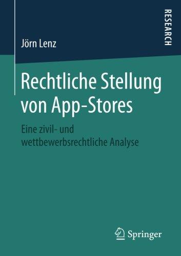 Download Rechtliche Stellung von App-Stores: Eine zivil- und wettbewerbsrechtliche Analyse (German Edition) PDF