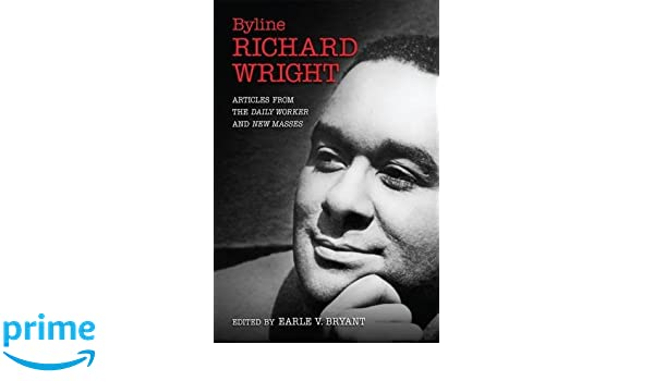 Amazon byline richard wright articles from the daily worker amazon byline richard wright articles from the daily worker and new masses 9780826220929 earle v bryant books fandeluxe Choice Image
