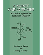 A Monte Carlo Primer: A Practical Approach to Radiation Transport