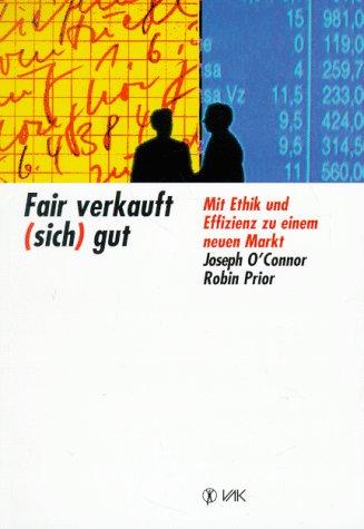 Fair verkauft (sich) gut. Mit Ethik und Effizienz zu einem neuen Markt