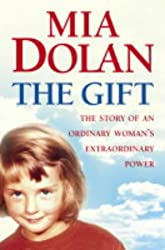 The Gift: The Story of an Ordinary Woman's Extraordinary Power