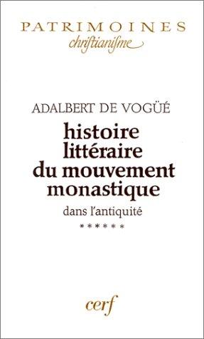 Histoire littéraire du mouvement monastique dans l'antiquité, tome 6 Broché – 4 septembre 2002 Adalbert de Vogüé Editions du Cerf 2204066532 TL2204066532
