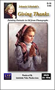 Giving Thanks, Painting Portraits in Oil from Photographs