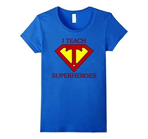 Womens Funny Teacher T-Shirt I Teach Superheroes Medium Royal (Womens Superheroes)