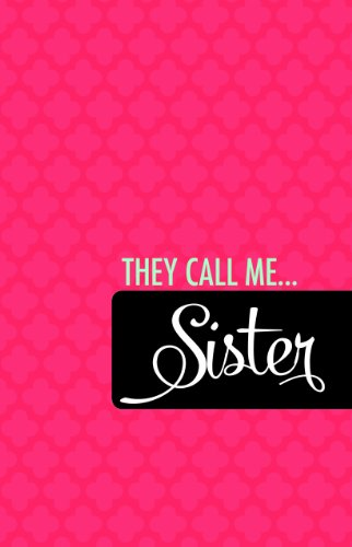 They Call Me. . . Sister Journal