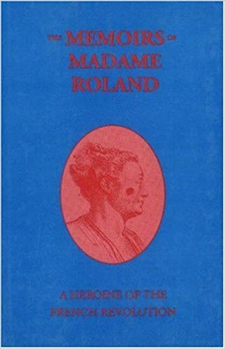 Book The Memiors of Madame Roland: A Heroine of the French Revolution by Madame Roland (2007-09-04)