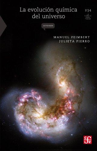 La evolución química del universo (La Ciencia Para Todos nº 234)