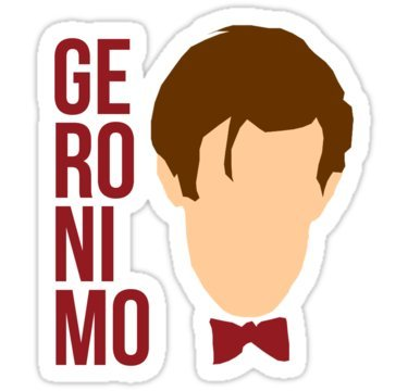 Geronimo sticker graphic bumper window sicker decal doctor who dr who sticker