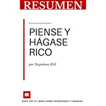 RESUMEN - PIENSE Y HÁGASE RICO (Napoleon Hill): Uno de los mejores libros sobre inversión (TOP 10 LIBROS SOBRE FINANZAS E INVERSIONES nº 2) (Spanish Edition)