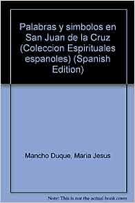 Palabras y simbolos en San Juan de la Cruz (Coleccion