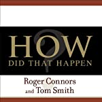 How Did That Happen?: Holding People Accountable for Results the Positive, Principled Way | Roger Connors,Tom Smith
