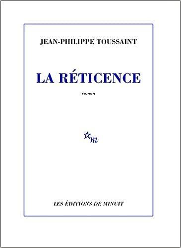 La Réticence - Toussaint Jean-Philippe