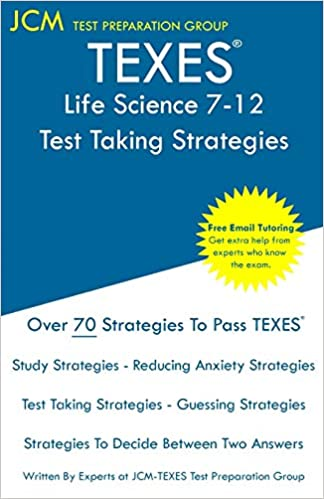 TEXES Life Science 7-12 - Test Taking Strategies: TEXES 238 Exam - Free Online Tutoring - New 2020 Edition - The latest strategies to pass your exam.