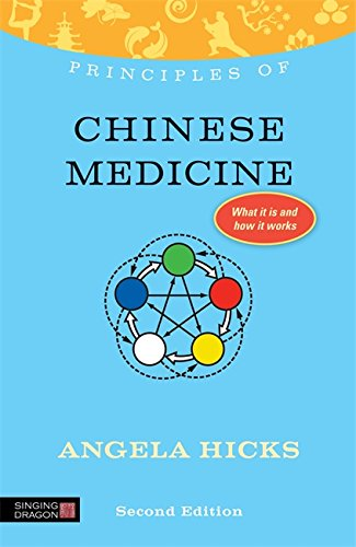 Principles Of Chinese Medicine: What It Is, How It Works, And What It Can Do For You Second Edition (Discovering Holistic Health)
