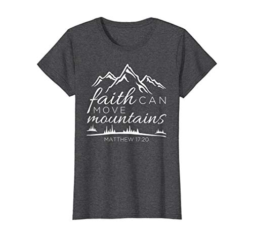 Womens Faith Can Move Mountains Shirt Women Christian Verse Gift