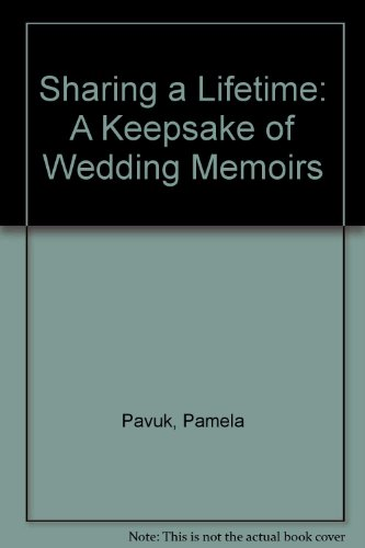 Sharing a Lifetime: A Keepsake of Wedding Memoirs