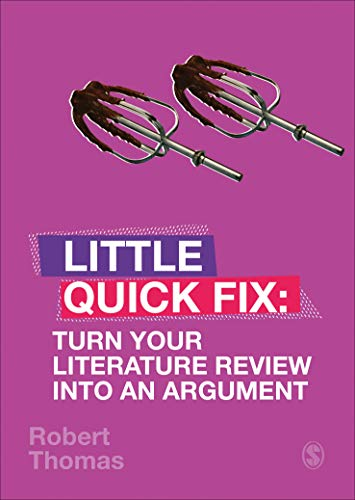 Turn Your Literature Review Into An Argument: Little Quick Fix