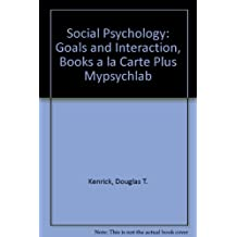 Social Psychology: Goals and Interaction, Books a la Carte Plus Mypsychlab