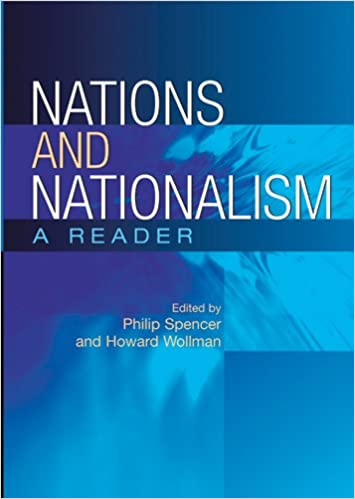 Nations and Nationalism: A Reader: Philip Spencer, Howard Wollman: 9780813536262: Amazon.com: Books