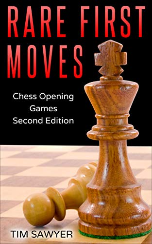 Rare First Moves: Chess Opening Games - Second Edition (English Edition)
