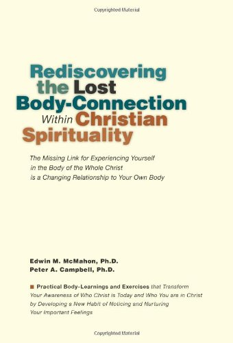 Rediscovering the Lost Body-Connection Within Christian Spirituality: The Missing Link for Experiencing Yourself in the Body of the Whole Christ is a Changing Relationship to Your Own Body