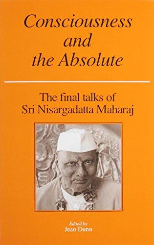 Consciousness and the Absolute: The Final Talks of Sri Nisargadatta Maharaj (All Alex Rider Books)