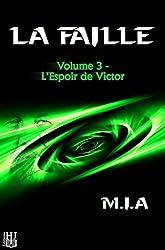 La Faille - Volume 3 : L'espoir de Victor