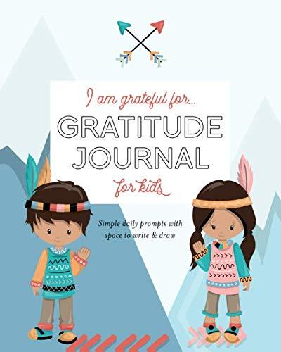 (I Am Grateful For...: Gratitude Journal for Kids)