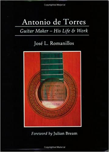 Antonio De Torres, Guitar Maker: His Life and Work Yehudi Menuhin ...