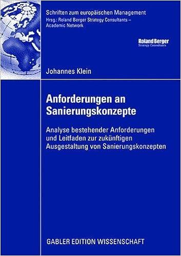 Anforderungen an Sanierungskonzepte: Analyse Bestehender Anforderungen und Leitfaden zur Zukünftige Ausgestaltung von Sanierungskonzepten (Schriften zum Europäischen Management) (German Edition)