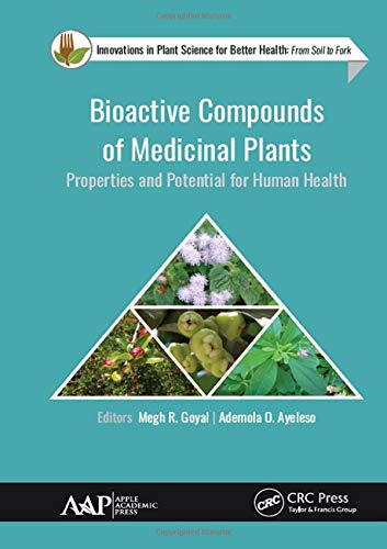 Bioactive Compounds of Medicinal Plants: Properties and Potential for Human Health (Innovations in Plant Science for Better Health: From Soil to Fork)