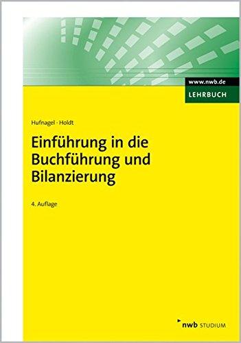 Einführung in die Buchführung und Bilanzierung: Buchungen im Handels- und Industriebetrieb. Grundlagen des handels- und steuerrechtlichen ... IFRS (NWB Studium Betriebswirtschaft)