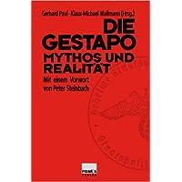 Die Gestapo - Mythos und Realität.
