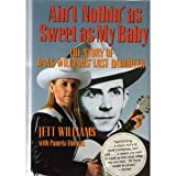 Ain't Nothing Sweet As My Baby, Jett Williams and Pamela Thomas, 0151040508