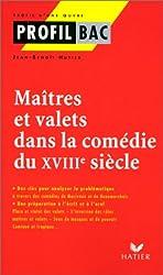 Profil d'une oeuvre : Maîtres et valets dans la comédie du XVIIIe siècle