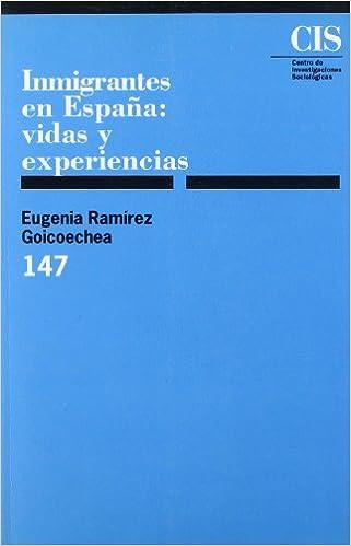 Inmigrantes en España: Vidas y experiencias Monografías: Amazon.es: Ramírez Goicoechea, Eugenia: Libros