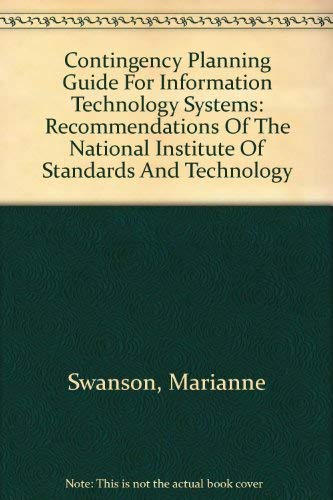 Contingency Planning Guide For Information Technology Systems: Recommendations Of The National Institute Of Standards And Technology (Contingency Planning Guide For Information Technology Systems)