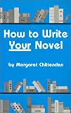 How to Write Your Novel, Margaret Chittenden, 0871161788
