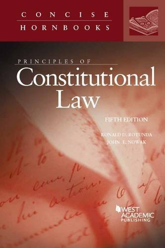 Principles of Constitutional Law (Concise Hornbook Series)