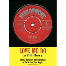 Love Me Do: Behind the Scenes at the Recording of the Beatles' First Single