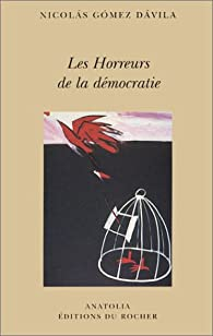 Les Horreurs de la démocratie par Nicolás Gómez Dávila