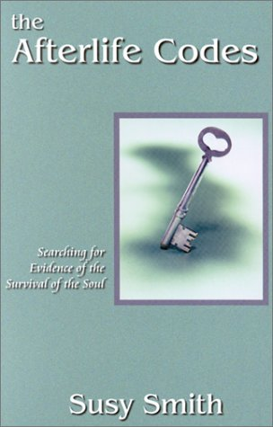 Read Online The Afterlife Codes: Searching for Evidence of the Survival of the Soul ebook