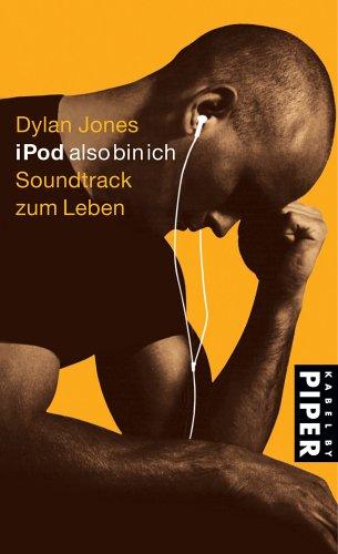 iPod also bin ich: Soundtrack zum Leben