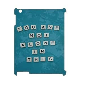 You are not alone in this DIY 3D Case for Ipad 2,3,4, 3D Custom You are not alone in this Case