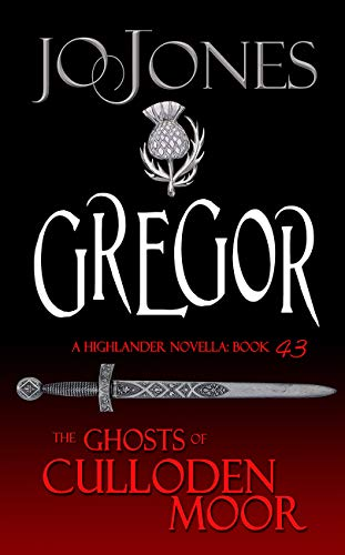 (Gregor: A Highlander Romance (The Ghosts of Culloden Moor Book 43) )