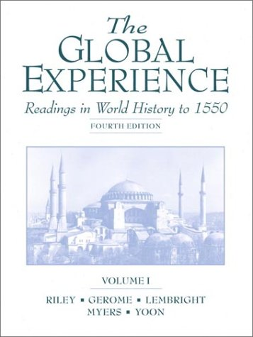 The Global Experience, Volume I: Readings in World History to 1550 (4th Edition)