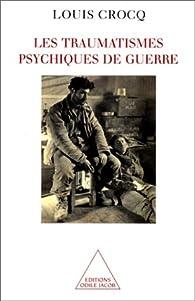 Les traumatismes psychiques de guerre par Louis Crocq