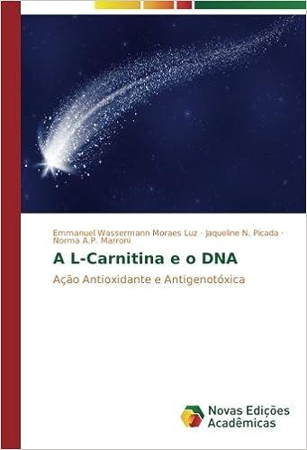 A L-Carnitina e o DNA: Ação Antioxidante e Antigenotóxica ...