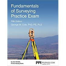 PPI Fundamentals of Surveying Practice Exam, 5th Edition (Paperback) – Comprehensive Practice Exam for the NCEES FS Surveying Exam